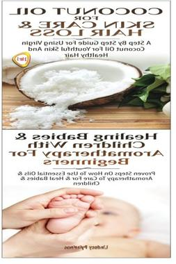 Coconut Oil for Skin Care & Hair Loss & Healing Babies and C