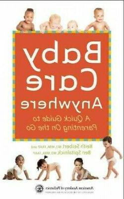Baby Care Anywhere : A Quick Guide to Parenting on the Go, P